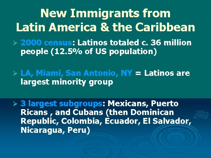 New Immigrants from Latin America & the Caribbean Ø 2000 census: Latinos totaled c.