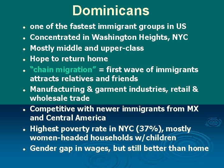 Dominicans l l l l l one of the fastest immigrant groups in US