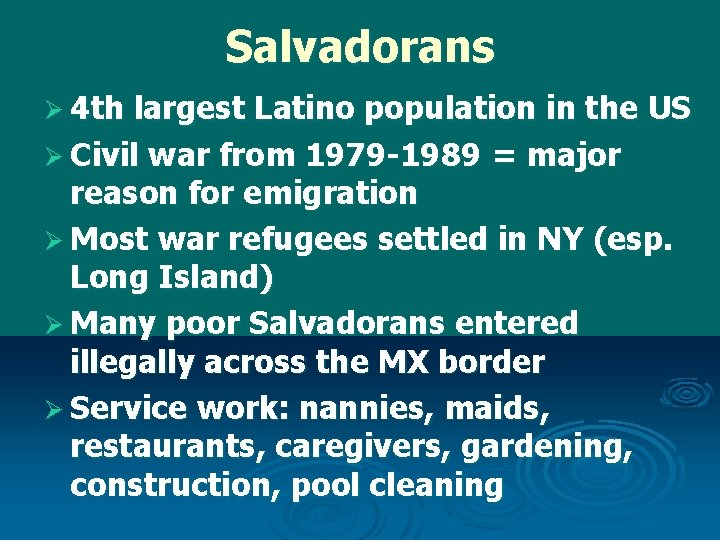 Salvadorans Ø 4 th largest Latino population in the US Ø Civil war from