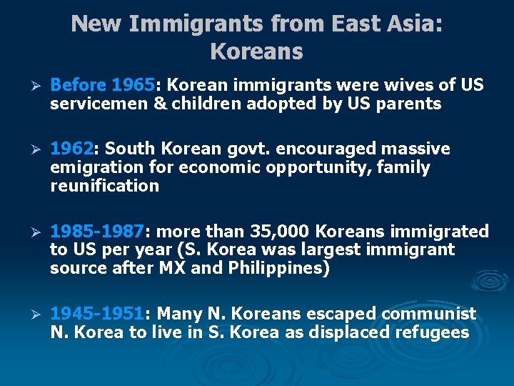 New Immigrants from East Asia: Koreans Ø Before 1965: Korean immigrants were wives of