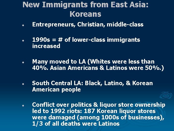 New Immigrants from East Asia: Koreans l l l Entrepreneurs, Christian, middle-class 1990 s