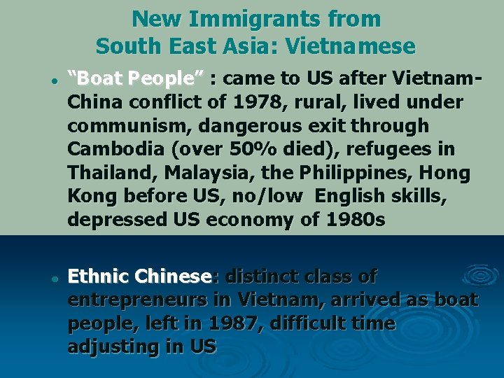 """New Immigrants from South East Asia: Vietnamese l l """"Boat People"""" : came to"""