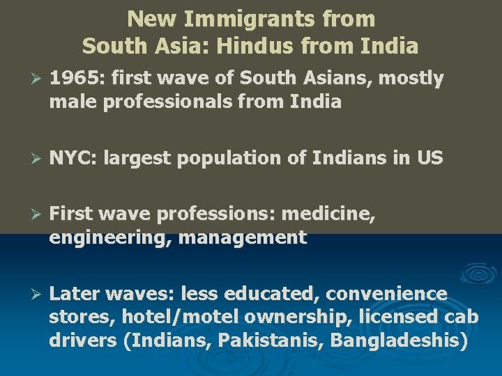 New Immigrants from South Asia: Hindus from India Ø 1965: first wave of South