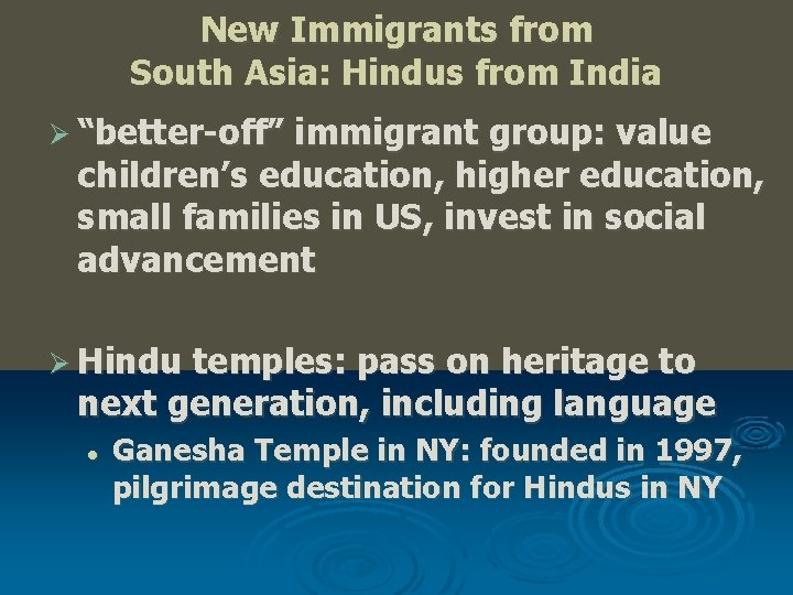 """New Immigrants from South Asia: Hindus from India Ø """"better-off"""" immigrant group: value children's"""