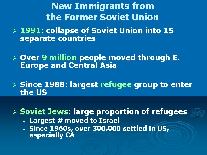 New Immigrants from the Former Soviet Union Ø 1991: collapse of Soviet Union into