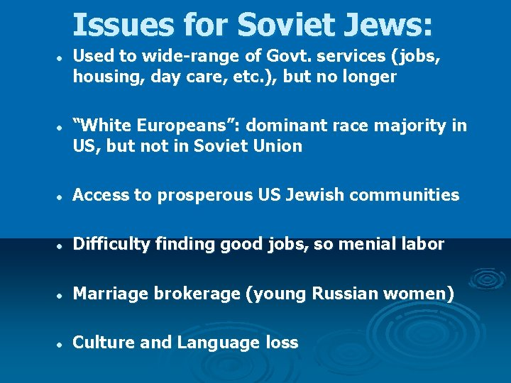 Issues for Soviet Jews: l l Used to wide-range of Govt. services (jobs, housing,