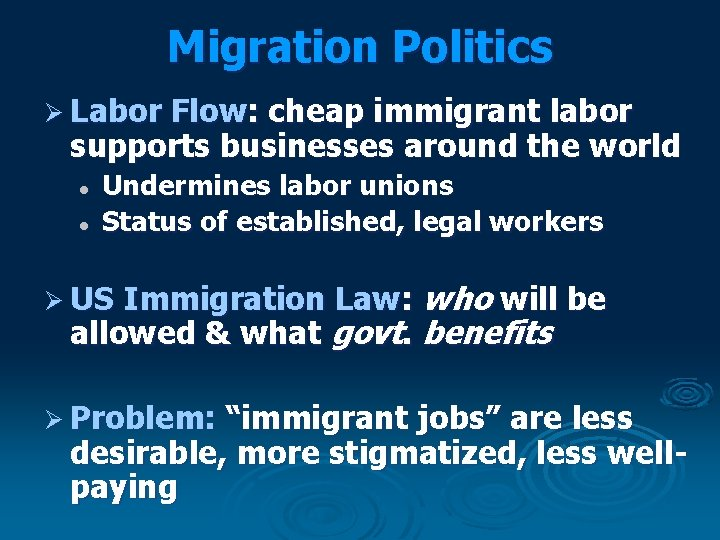 Migration Politics Ø Labor Flow: cheap immigrant labor supports businesses around the world l