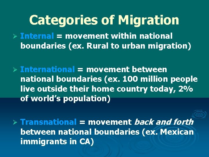 Categories of Migration Ø Internal = movement within national boundaries (ex. Rural to urban