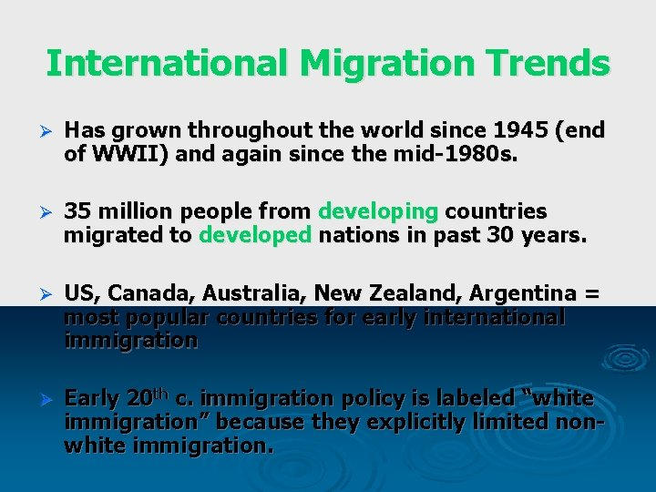 International Migration Trends Ø Has grown throughout the world since 1945 (end of WWII)
