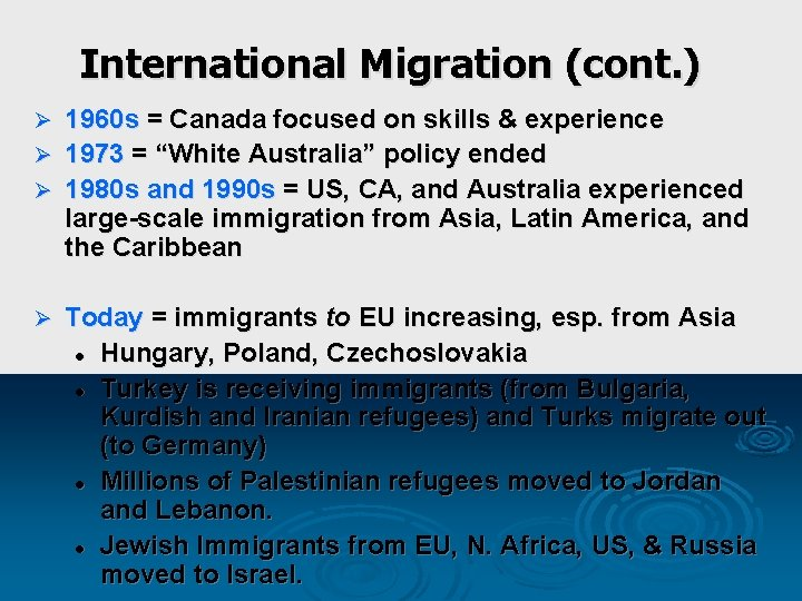 International Migration (cont. ) 1960 s = Canada focused on skills & experience Ø