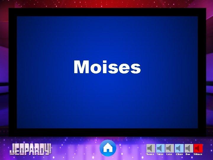 Moises Theme Timer Lose Cheer Boo Silence