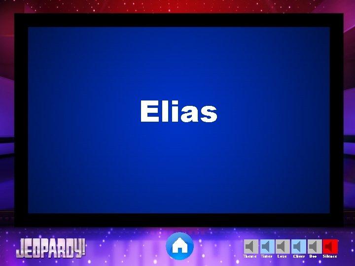 Elias Theme Timer Lose Cheer Boo Silence
