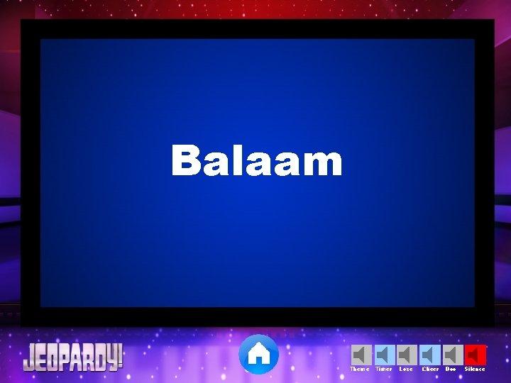 Balaam Theme Timer Lose Cheer Boo Silence