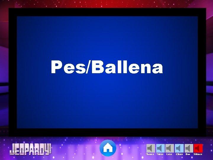 Pes/Ballena Theme Timer Lose Cheer Boo Silence