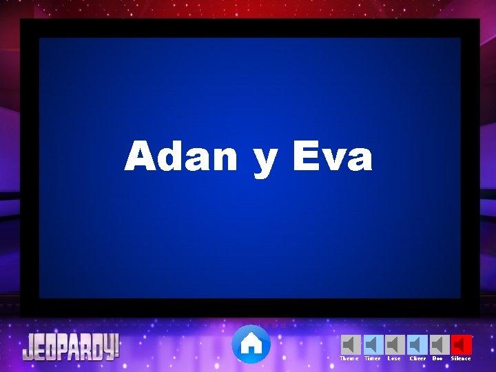 Adan y Eva Theme Timer Lose Cheer Boo Silence