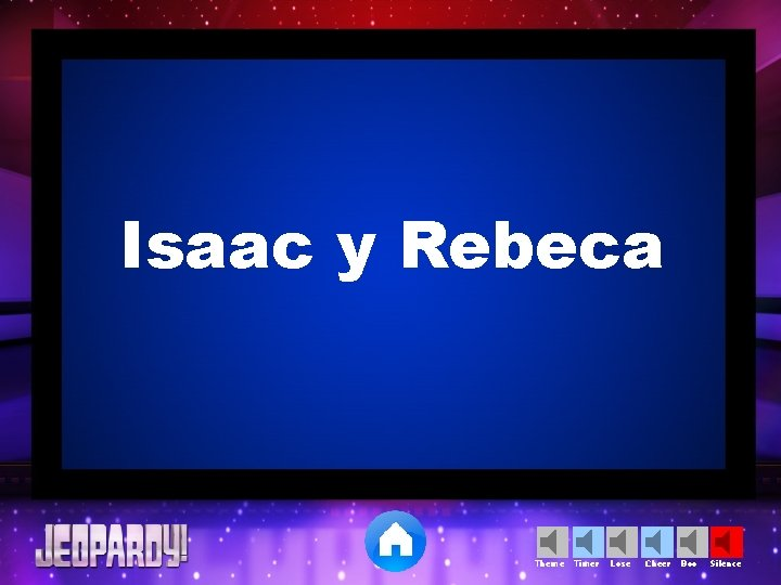 Isaac y Rebeca Theme Timer Lose Cheer Boo Silence