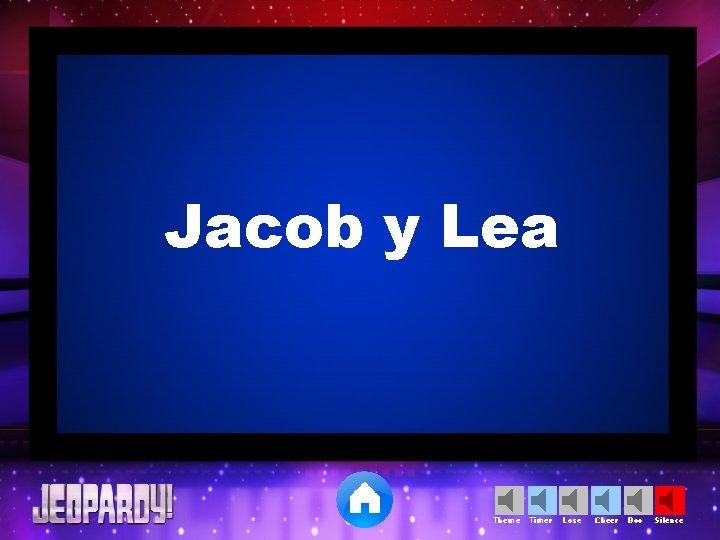Jacob y Lea Theme Timer Lose Cheer Boo Silence