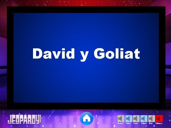 David y Goliat Theme Timer Lose Cheer Boo Silence
