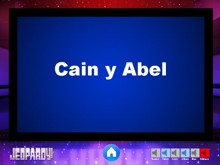 Cain y Abel Theme Timer Lose Cheer Boo Silence