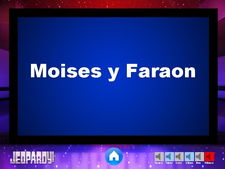 Moises y Faraon Theme Timer Lose Cheer Boo Silence