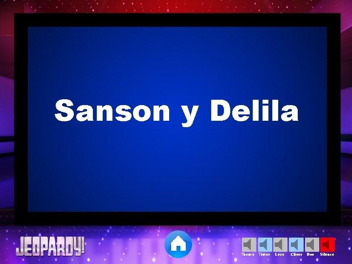Sanson y Delila Theme Timer Lose Cheer Boo Silence