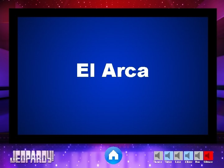 El Arca Theme Timer Lose Cheer Boo Silence