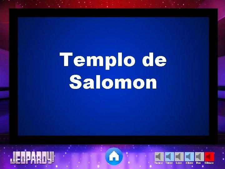 Templo de Salomon Theme Timer Lose Cheer Boo Silence