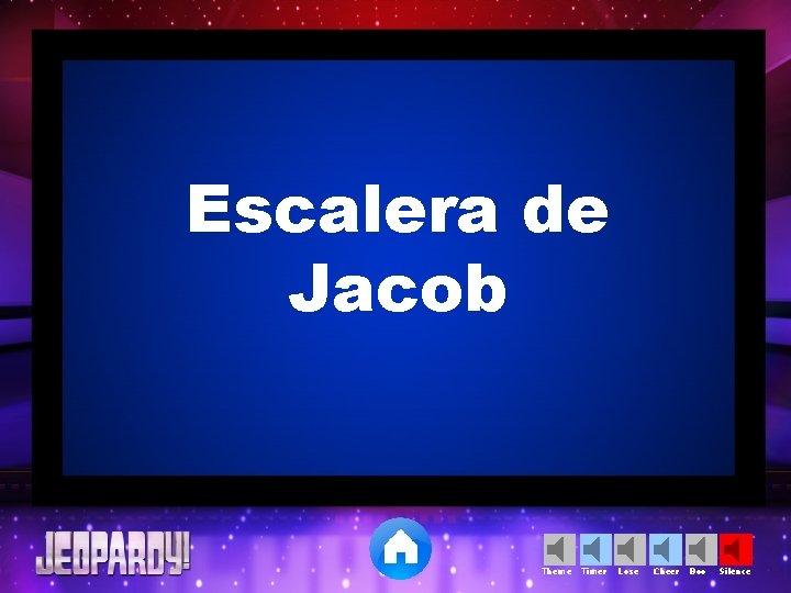 Escalera de Jacob Theme Timer Lose Cheer Boo Silence