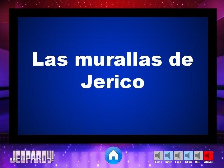 Las murallas de Jerico Theme Timer Lose Cheer Boo Silence