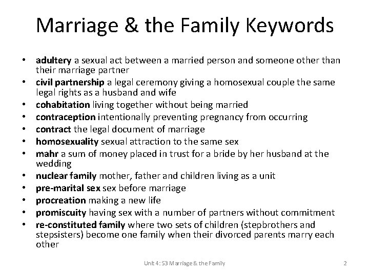 Marriage & the Family Keywords • adultery a sexual act between a married person