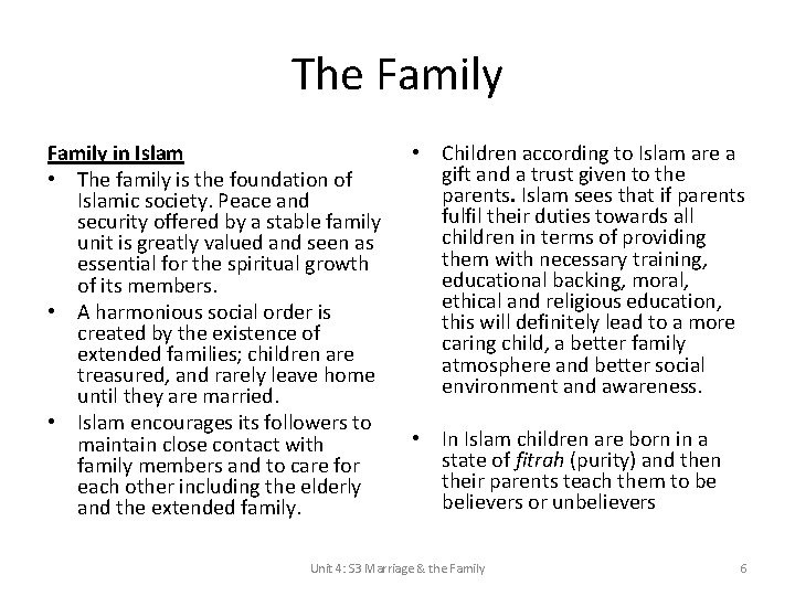 The Family in Islam • The family is the foundation of Islamic society. Peace