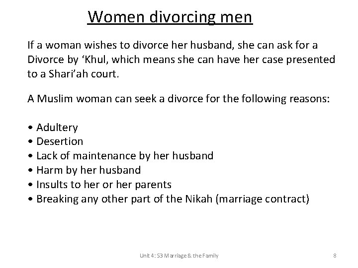 Women divorcing men If a woman wishes to divorce her husband, she can ask