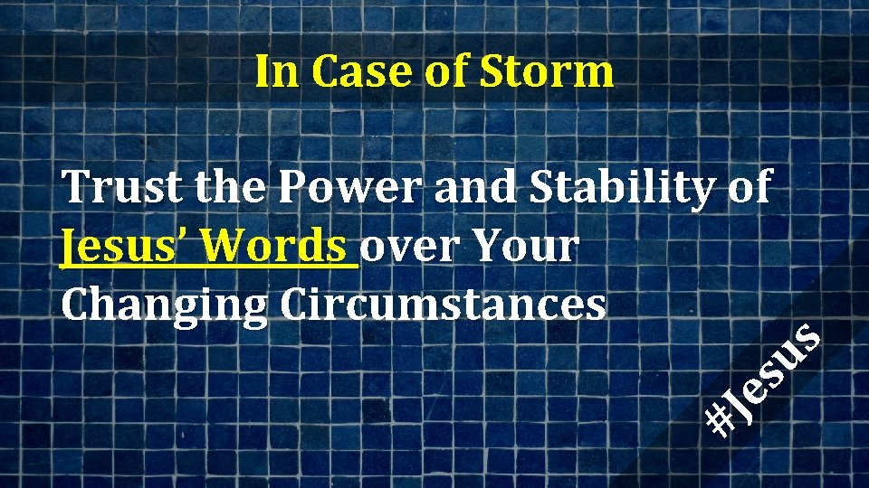 In Case of Storm #J es us Trust the Power and Stability of Jesus'