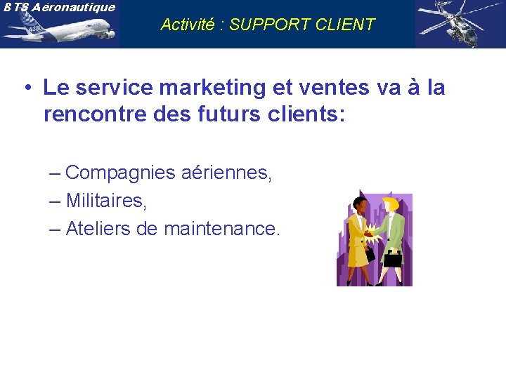 BTS Aéronautique Activité : SUPPORT CLIENT • Le service marketing et ventes va à