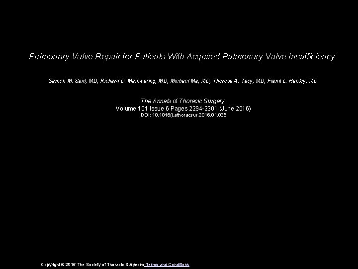Pulmonary Valve Repair for Patients With Acquired Pulmonary Valve Insufficiency Sameh M. Said, MD,