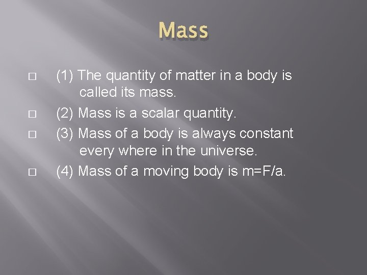 Mass � � (1) The quantity of matter in a body is called its