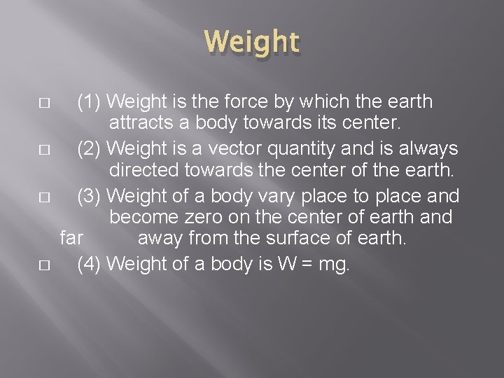 Weight � � (1) Weight is the force by which the earth attracts a
