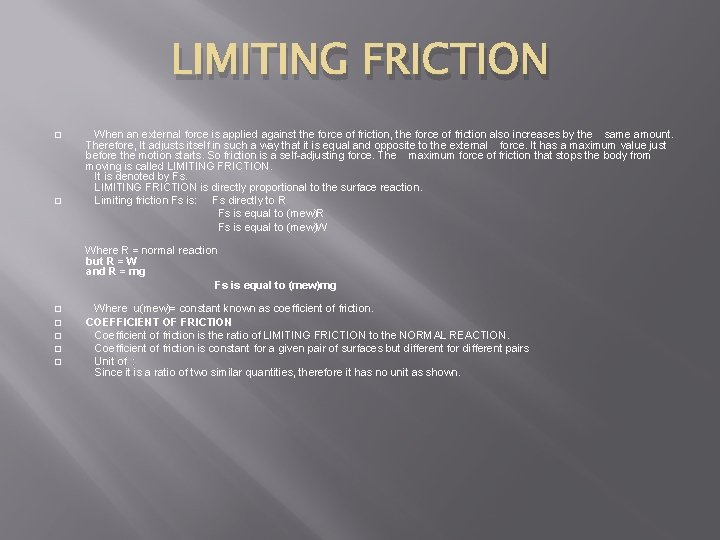LIMITING FRICTION When an external force is applied against the force of friction, the