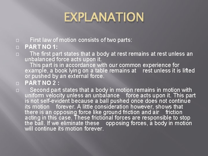 EXPLANATION � � � First law of motion consists of two parts: PART NO
