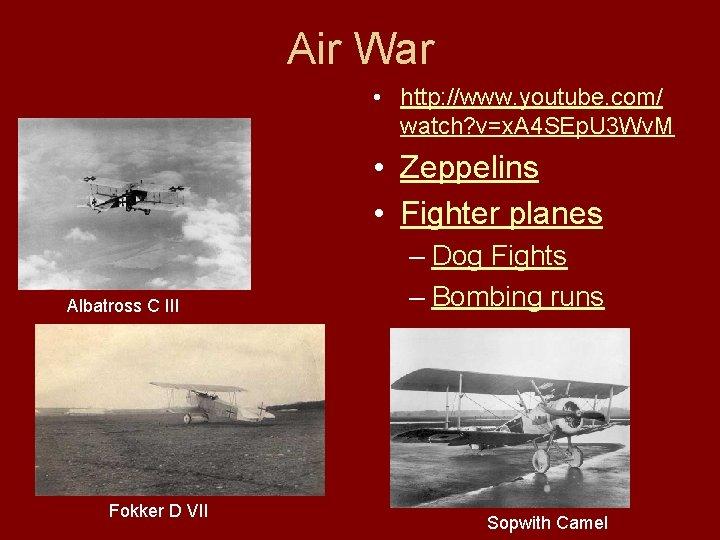 Air War • http: //www. youtube. com/ watch? v=x. A 4 SEp. U 3