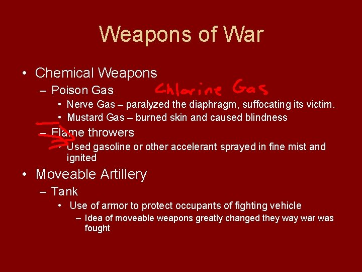 Weapons of War • Chemical Weapons – Poison Gas • Nerve Gas – paralyzed