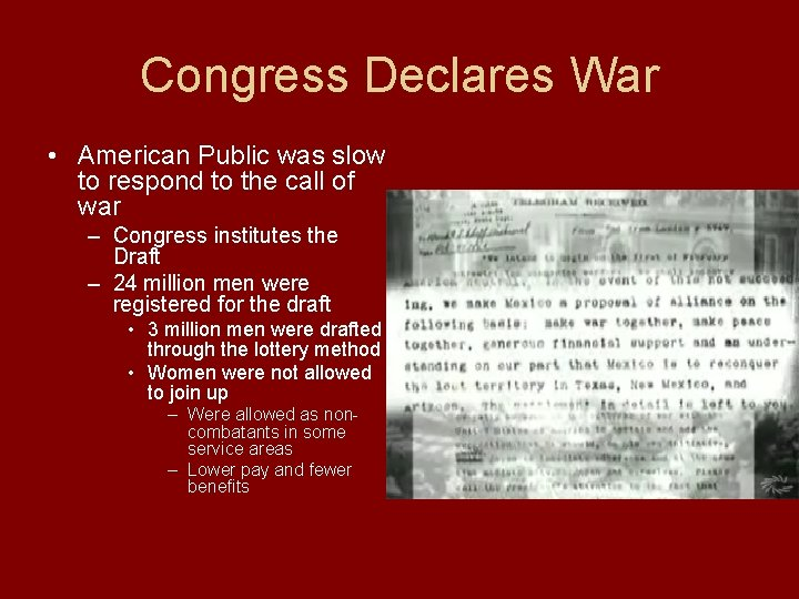 Congress Declares War • American Public was slow to respond to the call of