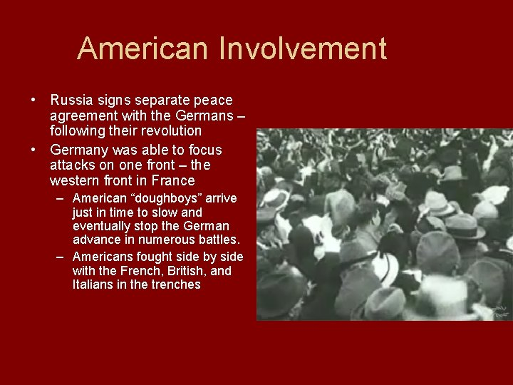 American Involvement • Russia signs separate peace agreement with the Germans – following their