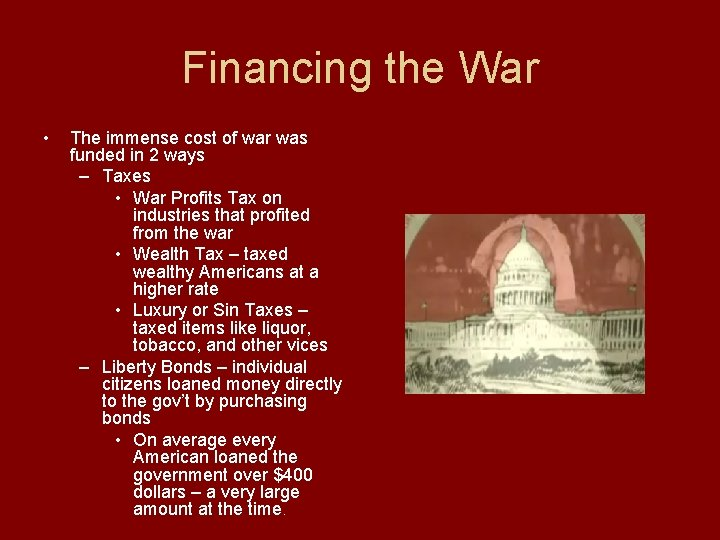 Financing the War • The immense cost of war was funded in 2 ways