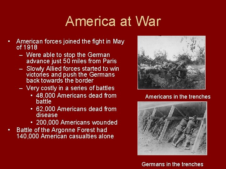 America at War • American forces joined the fight in May of 1918 –