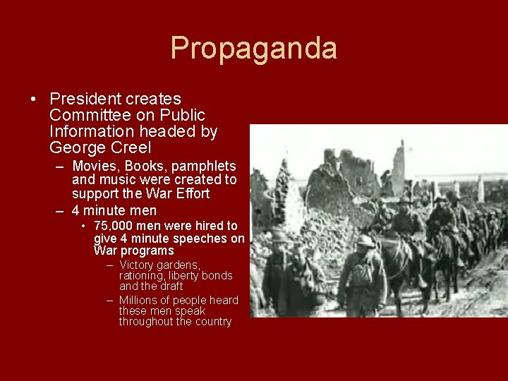 Propaganda • President creates Committee on Public Information headed by George Creel – Movies,