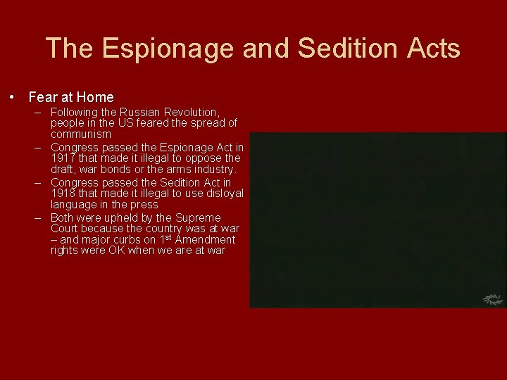 The Espionage and Sedition Acts • Fear at Home – Following the Russian Revolution,