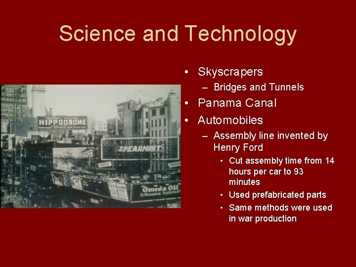 Science and Technology • Skyscrapers – Bridges and Tunnels • Panama Canal • Automobiles