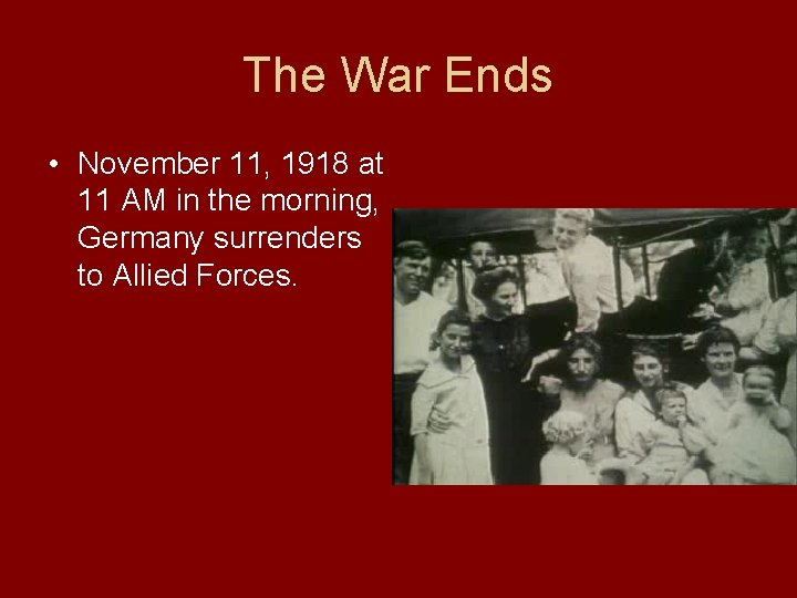 The War Ends • November 11, 1918 at 11 AM in the morning, Germany