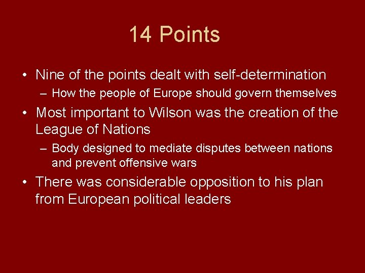 14 Points • Nine of the points dealt with self-determination – How the people